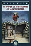 The Women of Whitechapel and Jack the Ripper, Paul West, 0879514787