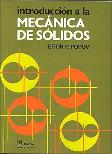 Introduccion a la mecanica de solidos/ Introduction to Solid