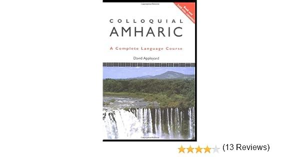 Colloquial Amharic (Colloquial Series): David Appleyard ...