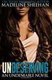 Undeserving (Undeniable) (Volume 5)