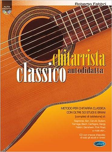 CHITARRISTA CLASSICO AUTODIDATTA + CD: Amazon.es: ROBERTO FABBRI ...