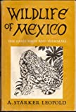 Wildlife of Mexico, A. Starker Leopold, 0520007247