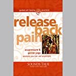 Release Back Pain: Acupressure and Gentle Yoga Sessions You Can Use Anywhere | Michael Reed Gach