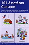 101 American Customs : Understanding Language and Culture Through Common Practices