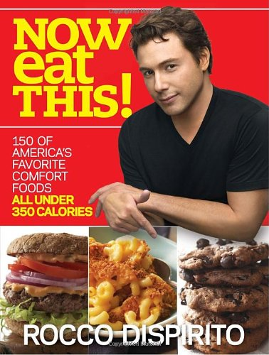 Now Eat This!: 150 of America's Favorite Comfort Foods, All Under 350 Calories (Planner Express American)