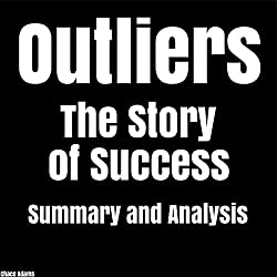 Outliers: The Story of Success by Malcolm Gladwell | Summary & Analysis