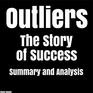 Outliers: The Story of Success by Malcolm Gladwell | Summary & Analysis Audiobook