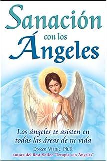 Sanacion con los angeles: los angeles te asisten en todas las areas de su vida
