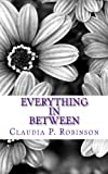 Everything in Between, Claudia Robinson, 0615886590