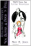 Hollywood Vampires: Sex, Blood, and Rock 'n Roll, Matt Jones, 1461137330