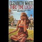 Third Time Lucky | Elizabeth Waite