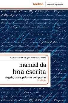 Manual da boa escrita: vírgula, crase, palavras compostas por [Maria Tereza de Queiroz Piacentini]