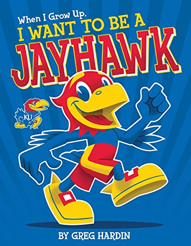 When I Grow Up, I Want To Be a Jayhawk