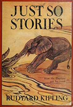 Just So Stories (ILLUSTRATED) by [Kipling, Rudyard]