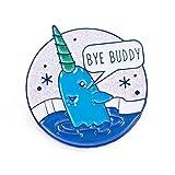 TeesAndTankYou Bye Buddy Enamel Pin Mr Narwhal Pin