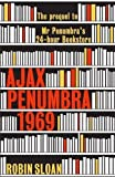 Ajax Penumbra: 1969 by Sloan, Robin (2014) Hardcover