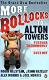 More Bollocks to Alton Towers: More Uncommonly British Days Out