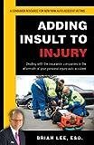 Adding Insult to Injury
