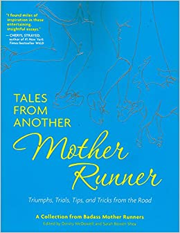 Book Tales from Another Mother Runner: Triumphs, Trials, Tips, and Tricks from the Road