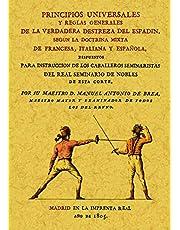 Principios universales y reglas generales de la verdadera destreza del espadin, según la doctrina mixta de francesa, italiana y española