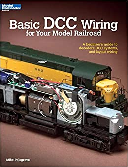 Basic dcc wiring for your model railroad a beginners guide to basic dcc wiring for your model railroad a beginners guide to decoders dcc systems and layout wiring mike polsgrove 8601406507364 amazon books asfbconference2016 Choice Image