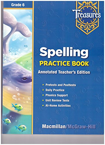 Treasures, Spelling Practice Book, Annotated Teachers Ed, Grd 6