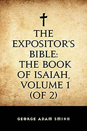 Amazon.com: The Expositor's Bible: The Book of Isaiah