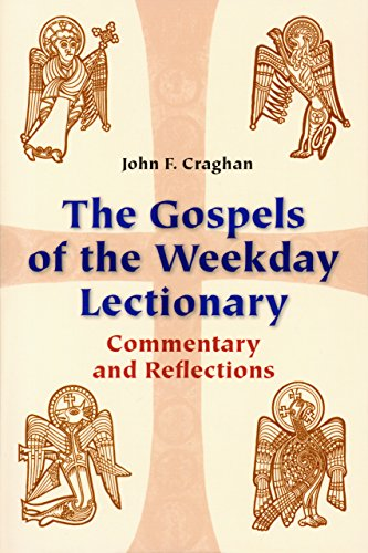 Daily Lectionary Readings - The Gospels of the Weekday Lectionary: Commentary and Reflections