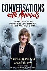 Conversations with Animals: From Farm Girl to Pioneering Veterinarian, the Dr. Ava Frick Story Hardcover