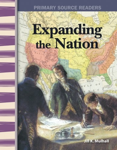 Expanding the Nation: Expanding & Preserving the Union (Primary Source ()