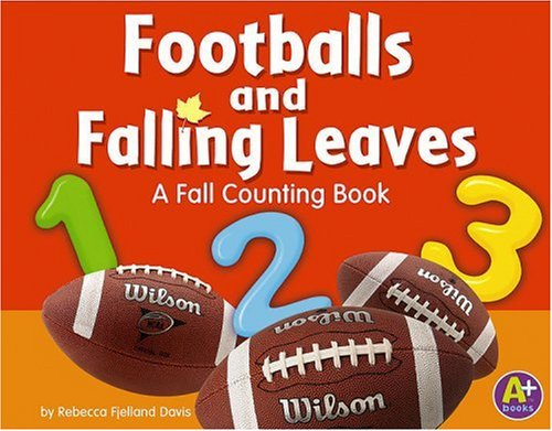 Footballs and Falling Leaves: A Fall Counting Book (Counting Books)