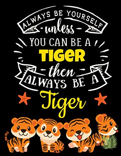 Tiger Dot Grid Black Pages Notebook: Always Be Yourself Unless You Can Be a Tiger   Blank Black Paper Journal for Gel Pens, Metallic Markers, Colored ... + Funny Quote (Black Paper Dot Grid Journals)