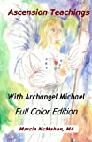 img - for Ascension Teachings with Archangel Michael: Full Color Edition book / textbook / text book
