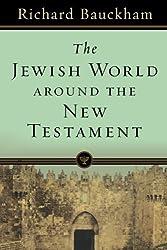 The Jewish World around the New Testament