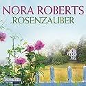 Rosenzauber (BoonsBoro-Trilogie 1) Hörbuch von Nora Roberts Gesprochen von: Steffen Groth