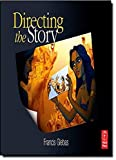 img - for Directing the Story: Professional Storytelling and Storyboarding Techniques for Live Action and Animation by Francis Glebas (2008-10-09) book / textbook / text book