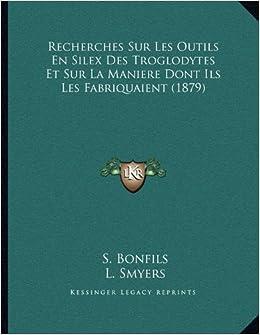 Recherches Sur Les Outils En Silex Des Troglodytes Et Sur La Maniere Dont Ils Les Fabriquaient (1879)