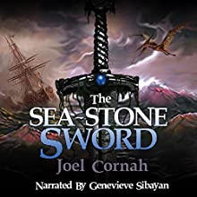 The Sea-Stone Sword Audiobook by Joel Cornah Narrated by Genevieve Sibayan
