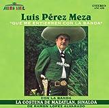Que Me Entierren Con La Banda by Luis P??rez Meza & La Banda La Costena (2007-07-17)