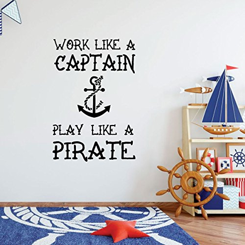Playroom Wall Decal - Work Like A Captain Play Like A Pirate - Vinyl Decor for Children's Room, Bedroom or Nursery (Nautica Home Decor)