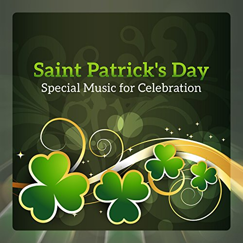 (Saint Patrick's Day - Special Music for Celebration, Celtic Relax, Irish Bar Music, Instrumental Background )