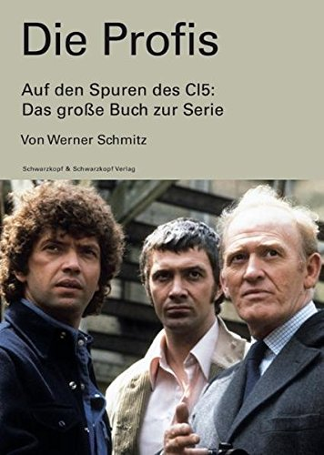 Die Profis. Auf den Spuren des CI5 - das große Buch zur Serie Taschenbuch – Juni 2006 Werner Schmitz Schwarzkopf & Schwarzkopf 3896027042 Ballett