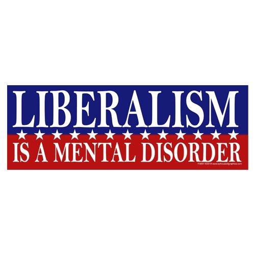 (AZ House of Graphics Liberalism Mental Disorder Sticker)