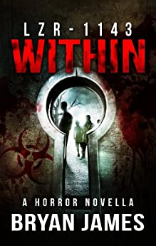 LZR-1143: Within (A Horror Novella) by [James, Bryan]