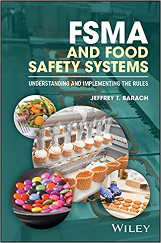 FSMA and Food Safety Systems: Understanding and Implementing