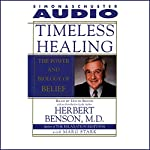 Timeless Healing: The Power and Biology of Belief | Herbert Benson