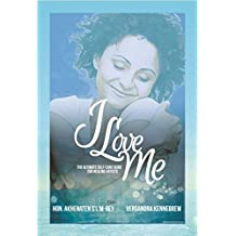 I Love Me: The Ultimate Self-Care Guide for Healing Artists