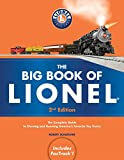 The Big Book of Lionel: The Complete Guide to Owning and Running America's Favorite Toy Trains, Second Edition