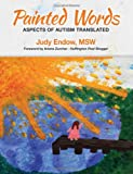 Painted Words, Judy Endow, 0989402517