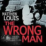 The Wrong Man | Matthew Louis